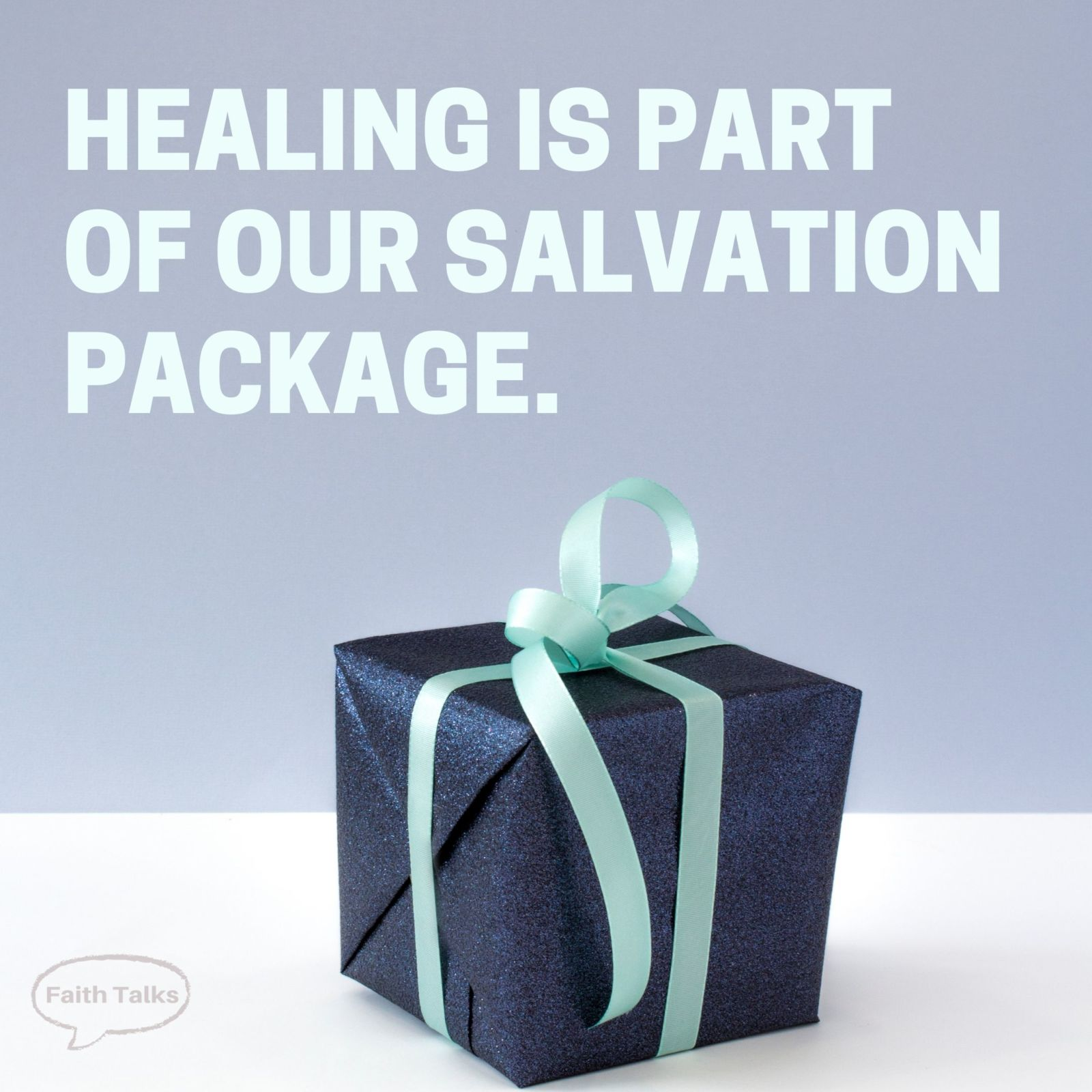 Healing is part of our salvation package!