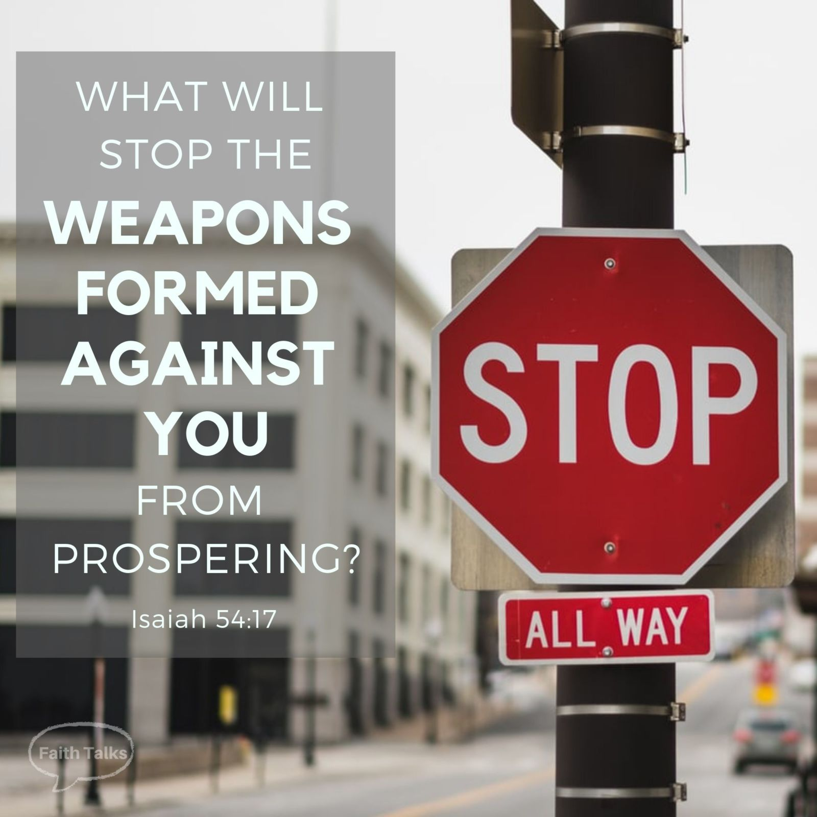 No weapon formed against you…