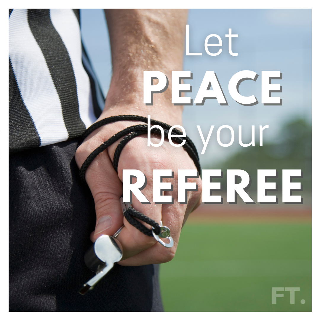 Let Peace Be Your Referee