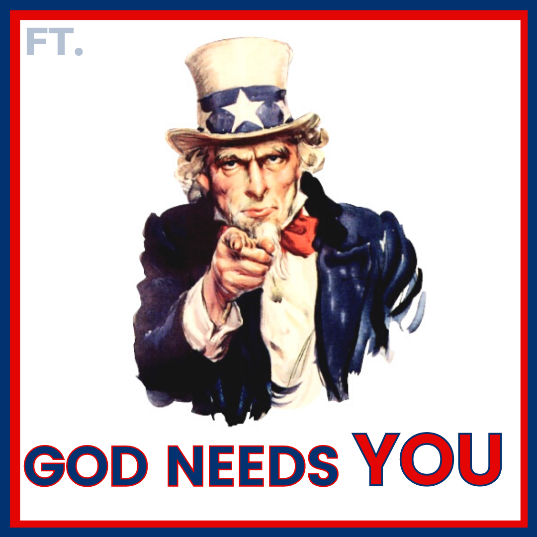 God NEEDS You!