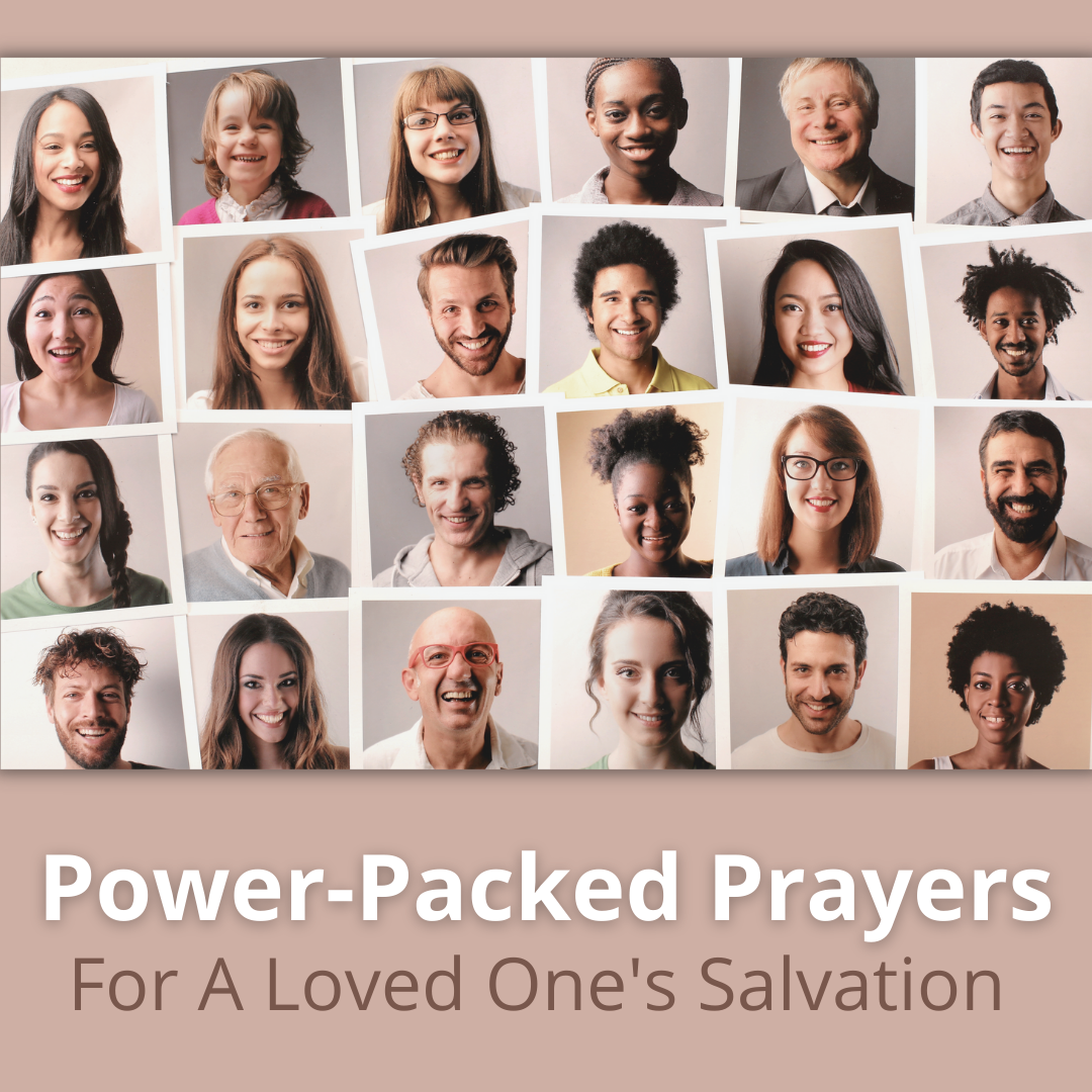 Power-Packed Prayers for a Loved One's Salvation