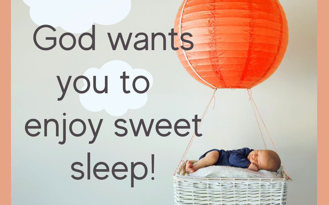 God Wants You To Enjoy Sweet Sleep!