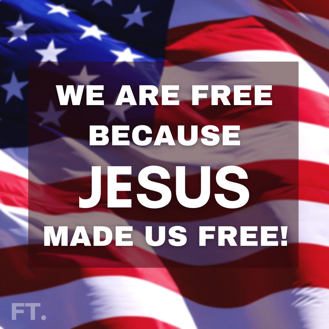 We Are Free Because JESUS Set Us Free!
